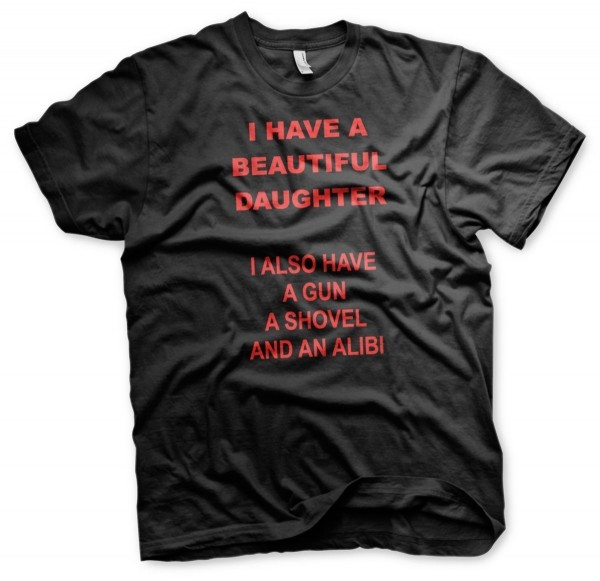 I have a beautiful daughter - Tshirt